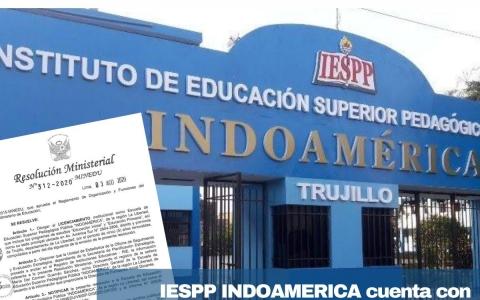 IESPP INDOAMÉRICA ES EL NUEVO INSTITUTO EN OBTENER LICENCIAMIENTO.